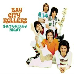 S-A-T-U-R-D-A-Y Night - Bay City Rollers