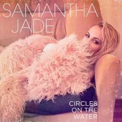 Circles on the Water - Samantha Jade