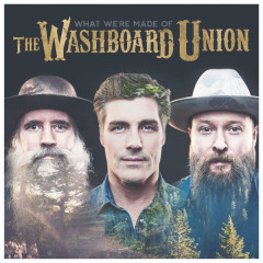 What We're Made Of (Single) - The Washboard Union