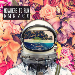 Nowhere To Run (Single) - Lmrnce