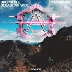 I'm On My Way (Single) - Dropgun, Sebastian Wibe
