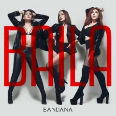 Baila (Single) - Bandana