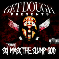 Get Dough Presents Ski Mask The Slump God (EP) - Ski Mask The Slump God