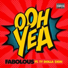Ooh Yea (Single) - Fabolous
