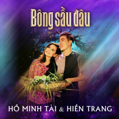 Bông Sầu Đâu (Single) - Hồ Minh Tài, Hiền Trang