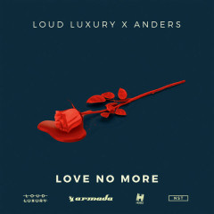 Love No More (Single) - Loud Luxury, anders