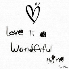 Love Is A Wonderful Thing (For Mae) (Single)
