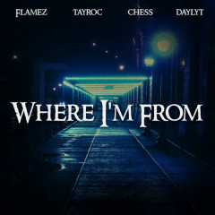 Where I'm From (Single) - ThaRealFlamez