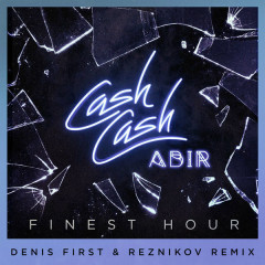 Finest Hour (Denis First & Reznikov Remix)