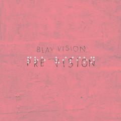 Pre Vision - Blay Vision