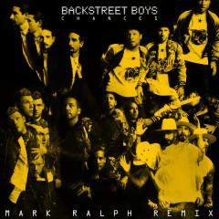 Chances (Mark Ralph Remix) - Backstreet Boys