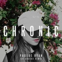 Chronic (The Knocks High in Harajuku Remix) - Phoebe Ryan