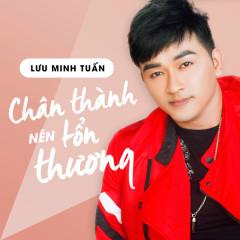 Chân Thành Nên Tổn Thương (Single) - Lưu Minh Tuấn