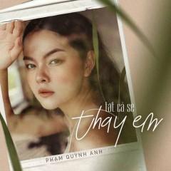 Tất Cả Sẽ Thay Em (Single) - Phạm Quỳnh Anh