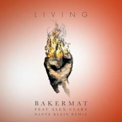 Living (Dante Klein Remix) - Bakermat,Alex Clare