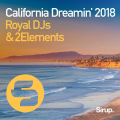California Dreamin' 2018 (Single) - Royal DJs, 2Elements