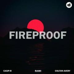 Fireproof - RAMI,CASP:R,Colton Avery