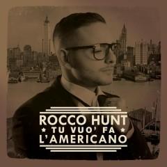Tu vùo fa l'americano - Rocco Hunt