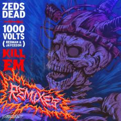 Kill Em - Zeds Dead,1000volts,Redman