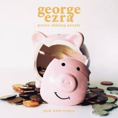 Pretty Shining People (Jack Wins Remix) - George Ezra