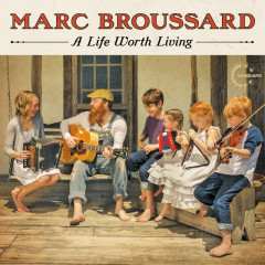A Life Worth Living - Marc Broussard