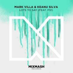 Lots To Say (Single) - Mark Villa, Keanu Silva, F51