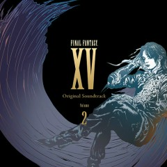 FINAL FANTASY XV Original Soundtrack Volume 2 CD1