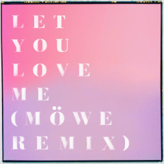 Let You Love Me (Möwe Remix) - Rita Ora