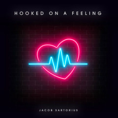 Hooked On A Feeling (Single) - Jacob Sartorius