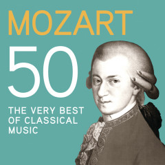 Mozart 50, The Very Best Of Classical Music - Various Artists
