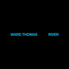 River (Single) - Ward Thomas