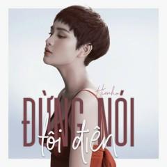 Đừng Nói Tôi Điên (Single) - Hiền Hồ