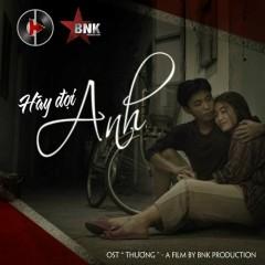 Hãy Đợi Anh (Thương OST) (Single) - CD Hoàng