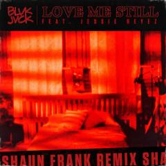 Love Me Still (Shaun Frank Remix)