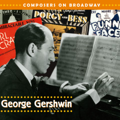Composers On Broadway: George Gershwin - Various Artists