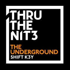 The Underground - Shift K3Y