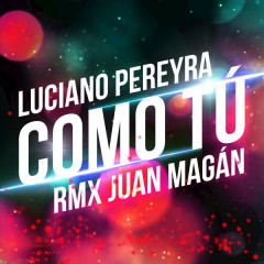 Como Tú (Remix) - Luciano Pereyra