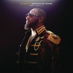 Marching Band - R. Kelly,Juicy J