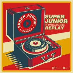 Replay – The 8th Repackage Album - Super Junior