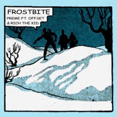 Frostbite (Remix) - Preme,Offset,Rich The Kid
