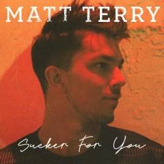 Sucker for You - Matt Terry