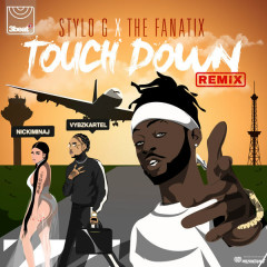 Touch Down (Remix) - Stylo G, The FaNaTiX