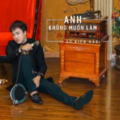 Anh Không Muốn Làm Người Lạ (Single) - Lữ Kiến Hào