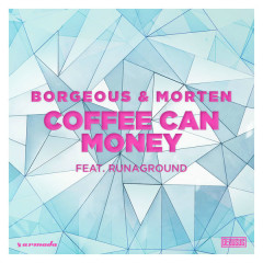 Coffee Can Money (Single) - Borgeous, MORTEN