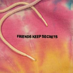 FRIENDS KEEP SECRETS - Benny Blanco