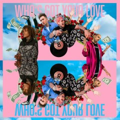 Who's Got Your Love (Single)