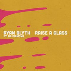 Raise A Glass (Single)