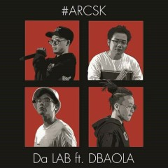 ARCSK (Single) - Da LAB, DBAOLA