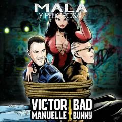 Mala y Peligrosa - Víctor Manuelle,Bad Bunny