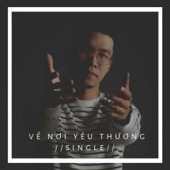 Về Nơi Yêu Thương (Single) - Quốc Khánh